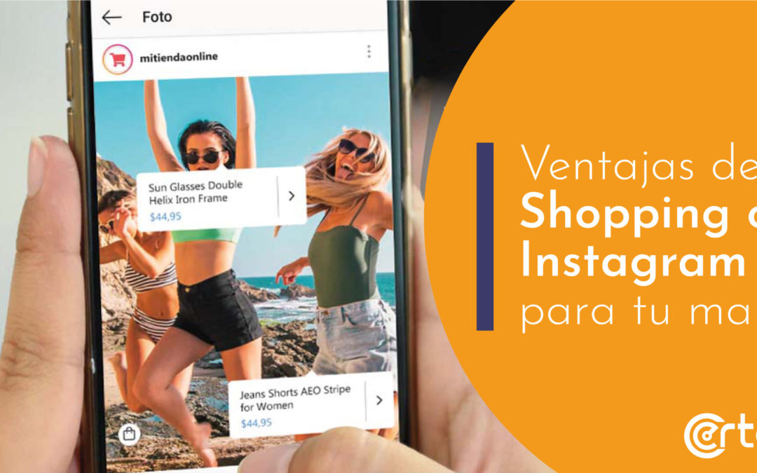 Ventajas de Shopping On Instagram para tu negocio.