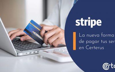 Stripe: la nueva forma de pagar tus servicios en Certerus.