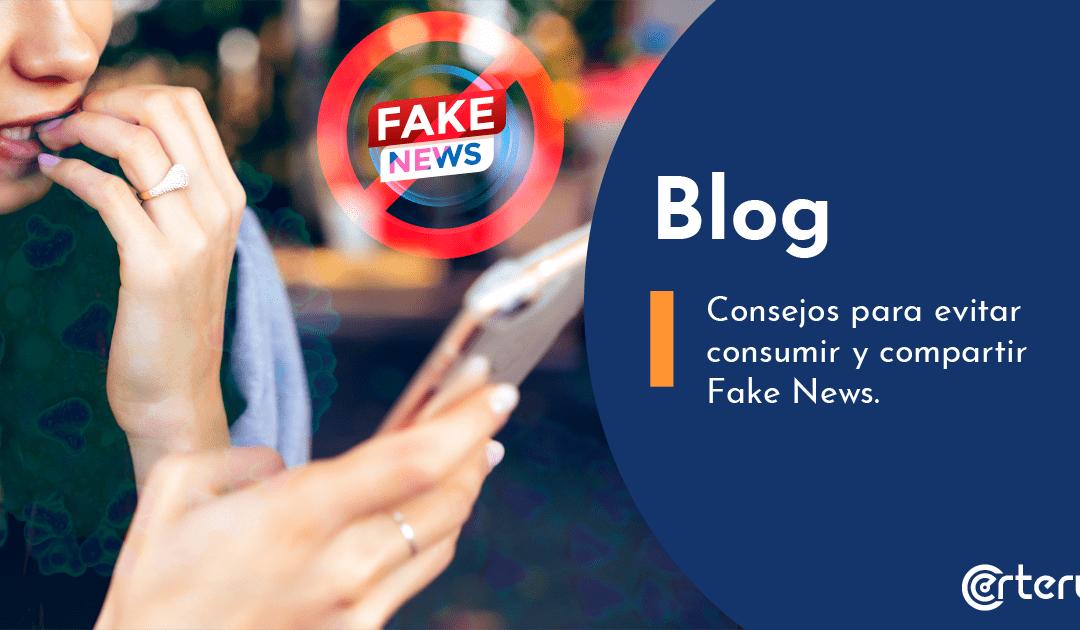 Consejos para evitar consumir y compartir fake news.