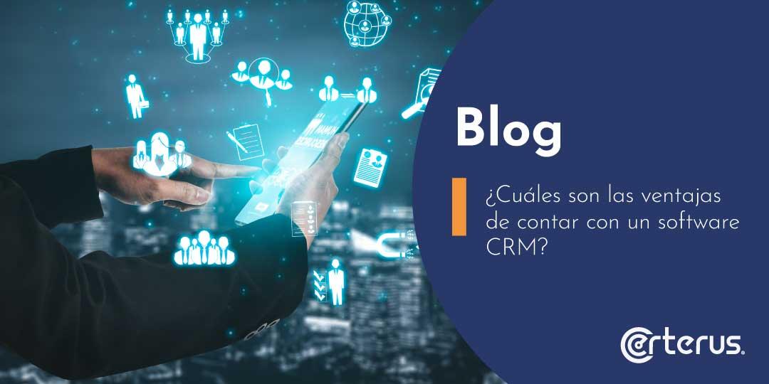 ¿Cuáles son las ventajas de contar con un software CRM?