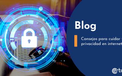 Consejos para cuidar tu privacidad en internet